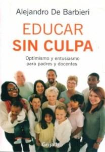 Educar Sin Culpa. FOTO WEB